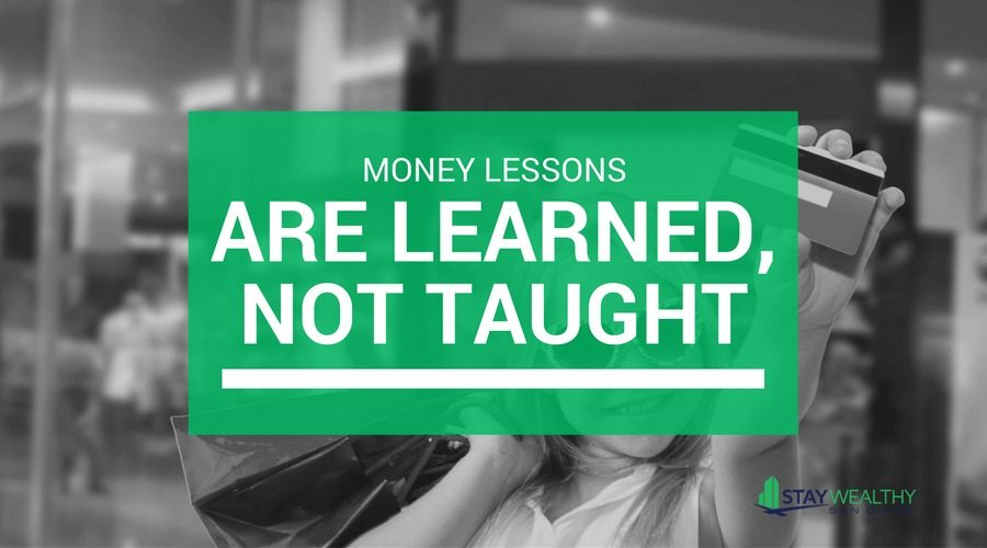 Money Lessons Are Learned, Not Taught