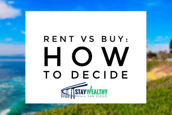 San Diego Real Estate: Should You Buy or Rent? Here's How to Decide