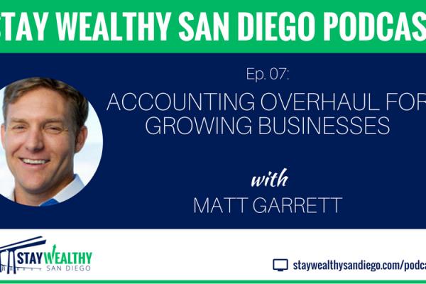 Ep #7: Accounting Overhaul for Growing Businesses with Matt Garrett