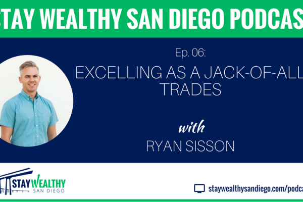 Ep #6: Excelling as a Jack-of-All-Trades with Ryan Sisson