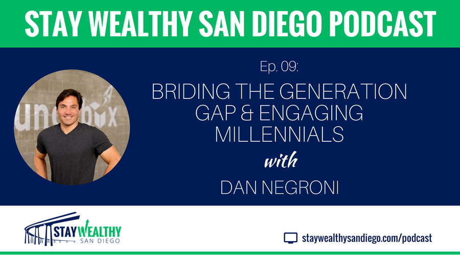 Ep #9: Bridging the Generation Gap and Engaging Millennials with Dan Negroni