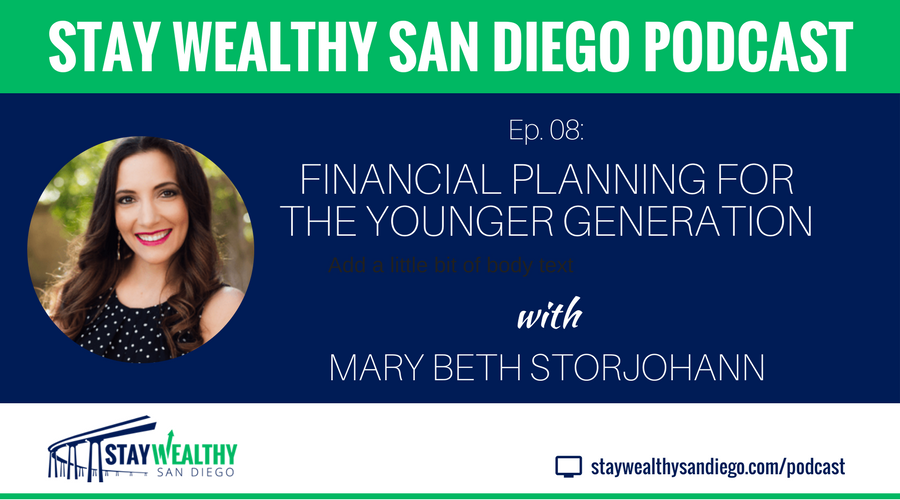 Ep #8: Financial Planning for the Younger Generation with Mary Beth Storjohann
