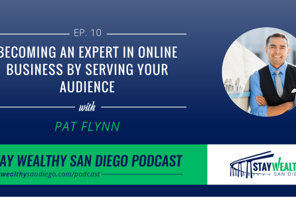 Pat Flynn – Becoming an Expert in Online Business by Serving Your Audience [SWSD Ep. 10]
