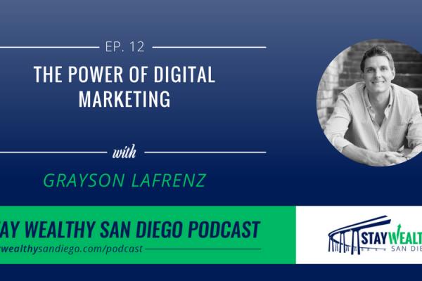 Grayson Lafrenz – The Power of Digital Marketing [SWSD Ep. 12]