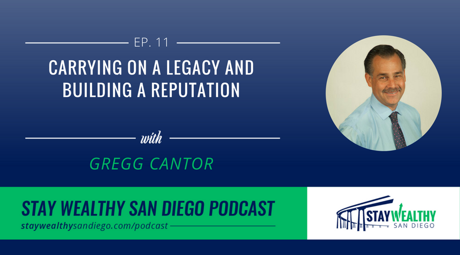 Gregg Cantor – Carrying on a Legacy and a Building Reputation [SWSD Ep. 11]