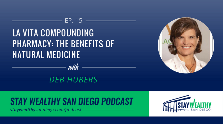 La Vita Compounding Pharmacy: Deb Hubers on The Benefits of Natural Medicine  [SWSD Ep. 15]
