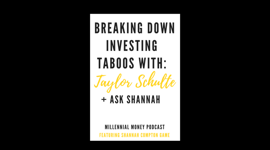 Millennial Money Podcast: Taylor Schulte on The Top Five Investing Taboos [SWSD Ep. 22]