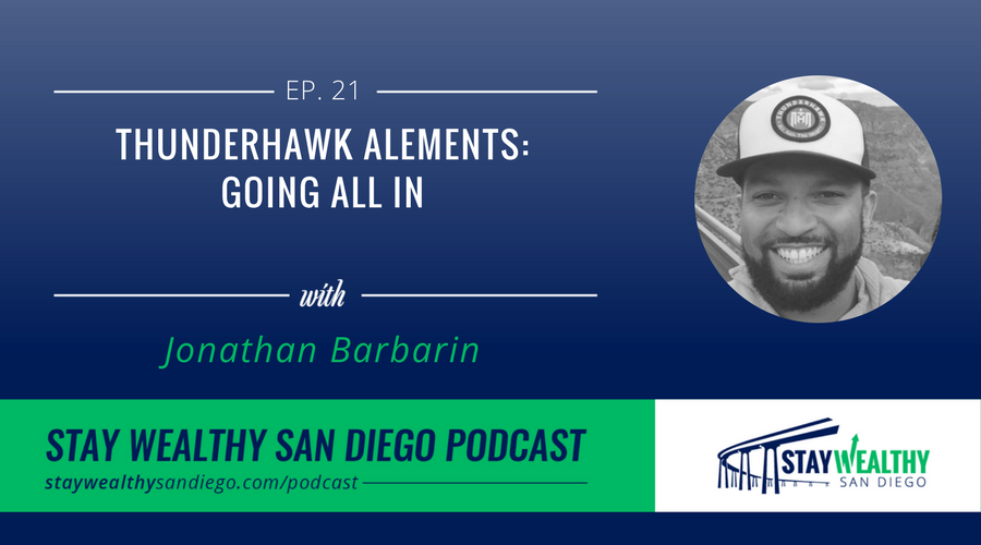 Thunderhawk Alements: Jonathan Barbarin on Going All In [SWSD Ep. 21]