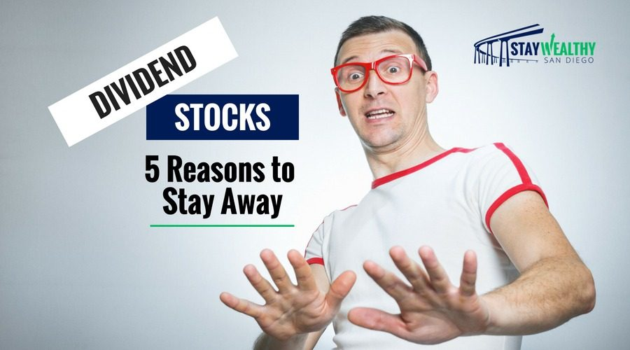 Dividend Stocks: 5 Reasons to Stay Away [SWSD Ep. 25]
