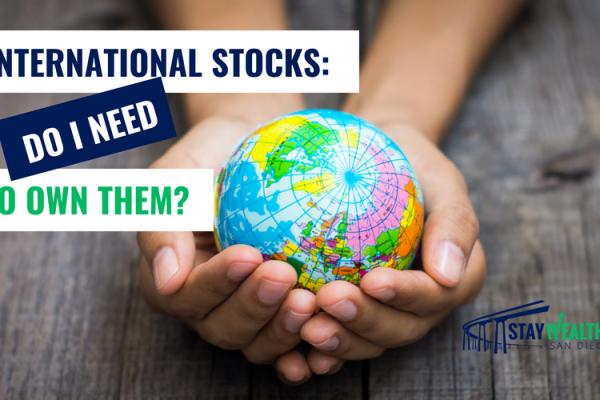 International Stocks: Do I Really Need to Own Them? [SWSD Ep. 28]