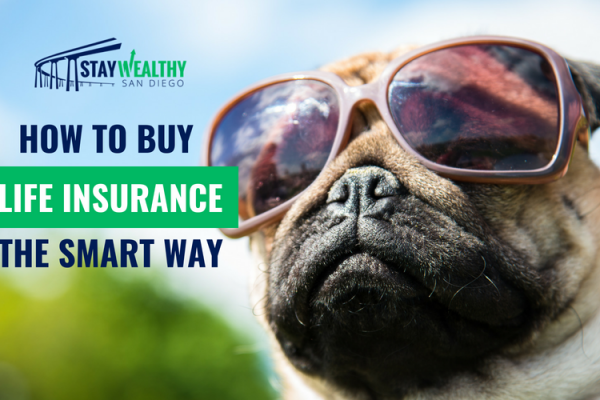 How to Buy Life Insurance the Smart Way [SWSD Ep. 29]