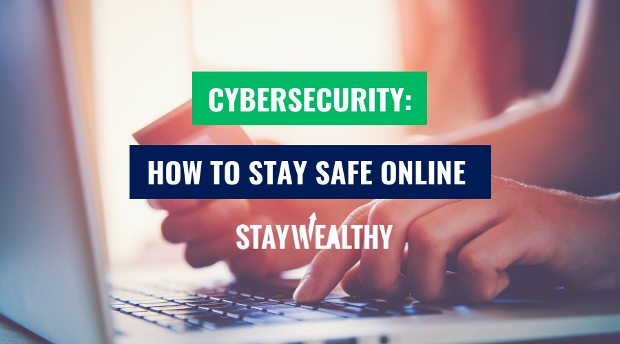 Cybersecurity: Everything You Need To Know to Stay Safe Online [SWSD Ep. 32]