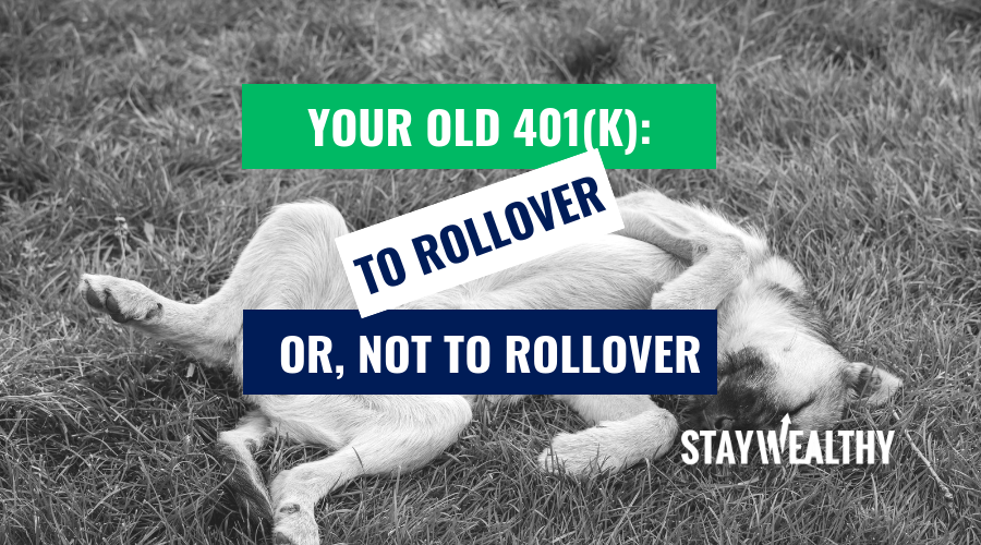 Your Old 401(k): to Rollover, or Not to Rollover